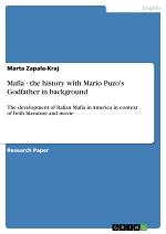 Mafia - the history with Mario Puzo's Godfather in background