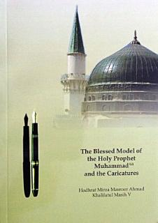 The Blessed Model of the Holy Prophet Muhammad  sa  and the Caricatures Book