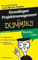 Grundlagen Projektmanagement f  r Dummies PDF