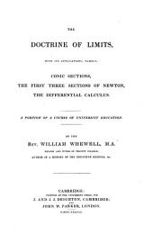 The Doctrine of Limits with Its Applications: Namely, Conic Sections, the First Three Sections of Newton, the Differential Calculus. A Portion of a Course of University Education