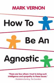 How To Be An Agnostic Book