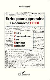 Écrire pour apprendre: La démarche ECLER