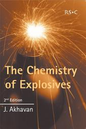 The Chemistry of Explosives: Edition 2