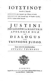 Justini Philosophi et Martyris Apologiae duae et dialogus cum Tryphone Judaeo