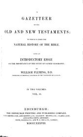 The Scripture Gazetteer: A Geographical, Historical, and Statistical Account of the Empires, Kingdoms, Countries, Provinces, Cities, Towns, Villages, Mountains, Valleys, Seas, Lakes, Rivers, &c Mentioned in the Old and New Testaments: Their Ancient History, Natural Productions, and Present State : with an Essay on the Importance and Advantage of the Study of Sacred Geography, Volume 2
