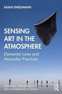 Sensing Art in the Atmosphere
