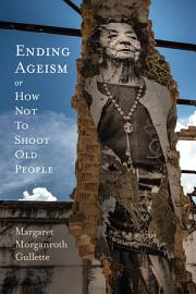 Ending Ageism  Or How Not To Shoot Old People