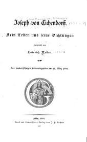 Joseph von Eichendorff: sein Leben und seine Dichtungen