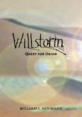 Willstorm - Quest for Union: A novel of other worlds and other times