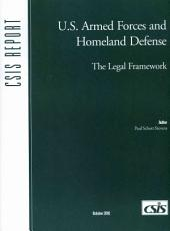 U.S. Armed Forces and Homeland Defense: The Legal Framework