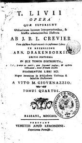 T. LIVII OPERA QUAE SUPERSUNT.: TOMUS QUARTUS, Volume 4