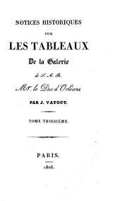 Catalogue historique et descriptif des tableaux appartenans à S. A. S. Mgr. le Duc d'Orléans: Volume3
