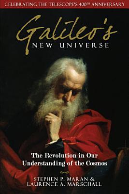 Galileo s New Universe