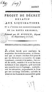 Projet de décret relatif aux liquidations et a l'ordre des remboursemens de la dette exigible, Présenté par M. Riboud... (Paris, 12 décembre 1791)