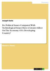 Do Political Issues Compared With Technological Issues Have A Greater Affect On The Economy Of A Developing Country?