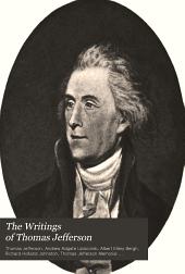 The Writings of Thomas Jefferson: Volume 8