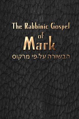 The Rabbinic Gospel of Mark