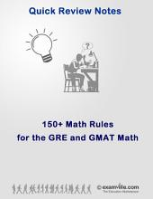 150+ Math Rules and Concepts for the GRE and GMAT: Quick review Math Student Notes