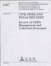 Civil Fines and Penalties Debt: Review of Osm's (Office of Surface Mining) Management and Collection Processes