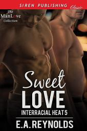 Sweet Love [Interracial Heat 5]