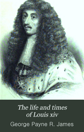 The life and times of Louis xiv: Volume 1