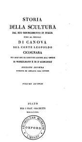 Storia della scultura dal suo risorgimento in Italia: fino al secolo di Canova del conte Leopoldo Cicognara, Volume 2