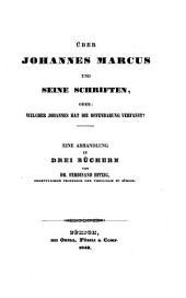 Über Johannes Marcus und seine Schriften, oder: welcher Johannes hat die Offenbarung verfasst?.