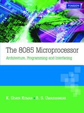 The 8085 Microprocessor: Architecture, Programming and Interfacing: Architecture, Programming and Interfacing