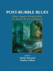 Post-Bubble Blues: How Japan Responded to Asset Price Collapse