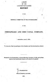 Report of the General Committee of the Stockholders of the ... Company, Appointed June 6, 1830: To Whom the Third Annual Report of the President and Directors was Then Referred. Presented to the Stockholders ... December 3, 1831