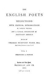The English Poets: Selections with Critical Introductions by Various Writers and a General Introduction, Volume 1