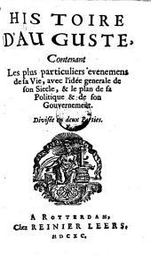 Histoire d'Auguste, contenant les plus particuliers evenemens de sa vie, avec l'idée generale de son siecle (etc.)