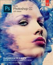 Adobe Photoshop CC Classroom in a Book (2015 release)