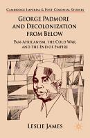 George Padmore and Decolonization from Below PDF