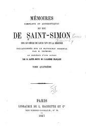Mʹemoirs complets et authentiques du duc de Saint-Simon sur le siècle du Louis XIV et la rʹegence: Volume4