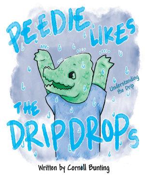 Peedie Likes the Drip Drops  Understanding the Drip