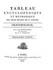 Encyclopédie méthodique ou par ordre de matières: tableau encyclopédique et méthodique des trois règnes de la nature. Ornithologie, Volume3