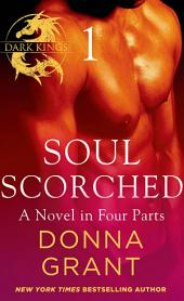 Soul Scorched: Part 1: A Dark King Novel in Four Parts