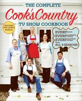 The Complete Cook s Country TV Show Cookbook Season 9 PDF