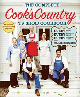 The Complete Cook s Country TV Show Cookbook Season 9 Book