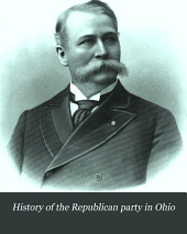 History of the Republican Party in Ohio: Volume 2