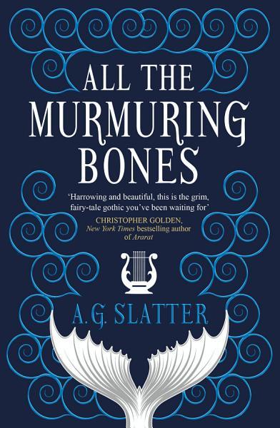 Download All the Murmuring Bones Book