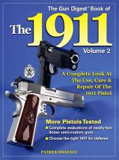 The Gun Digest Book of the 1911: Volume 2, Edition 2