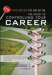 The road to controlling your career: The question is not are there jobs available? The question is, are you prepared to get the available jobs?