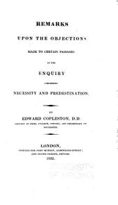 Remarks upon the objections made to certain passages in the Enquiry concerning necessity and predestination