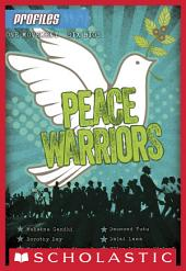 Profiles #6: Peace Warriors