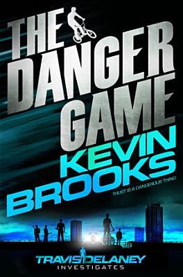 The Danger Game  Travis Delaney Investigates 2 PDF