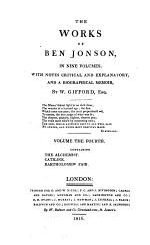 The Works of Ben Jonson,: The alchemist. Catiline. Bartholomew Fair