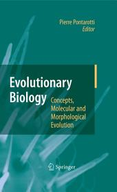 Evolutionary Biology - Concepts, Molecular and Morphological Evolution