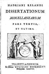 Hadriani Relandi Dissertationum miscellanearum: Volume 3
